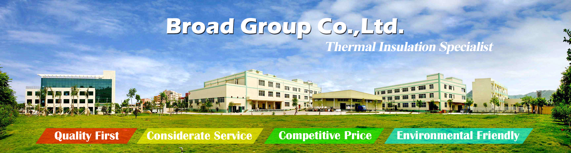 Broad Group Co., Ltd.Thermal Insulation Material